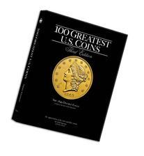 100 Greatest U.S. Coins 3rd Ed