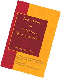 105 Ways to Celebrate Menstruation