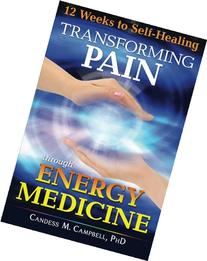 12 Weeks to Self-Healing: Transforming Pain through Energy