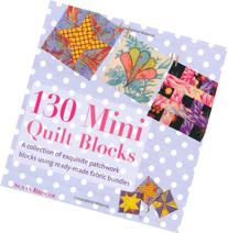 130 Mini Quilt Blocks: A Collection of Exquisite Patchwork