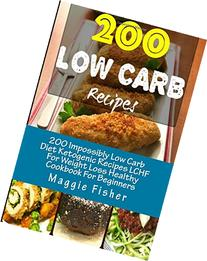 200 Impossibly Low Carb Diet Ketogenic Recipes LCHF For