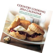 2014 Calendar: Country Cooking: 12-Month Calendar Featuring