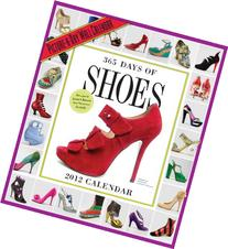 365 Days of Shoes 2012 Wall Calendar