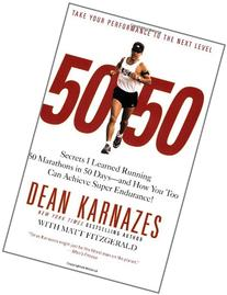 50/50: Secrets I Learned Running 50 Marathons in 50 Days -- and How You Too Can Achieve Super Endurance