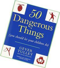 50 Dangerous Things