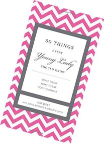50 Things Every Young Lady Should Know: What to Do, What to