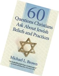 60 Questions Christians Ask About Jewish Beliefs and