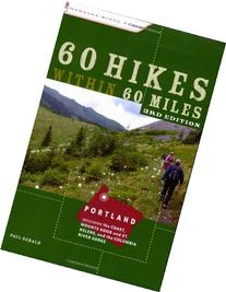 60 Hikes Within 60 Miles: Portland: Including the Coast,