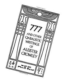 777 And Other Qabalistic Writings of Aleister Crowley: