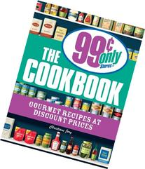 The 99 Cent Only Stores Cookbook: Gourmet Recipes at