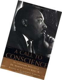 A Call to Conscience: The Landmark Speeches of Dr. Martin