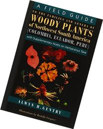A Field Guide to the Families and Genera of Woody Plants of