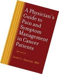 A Physician's Guide to Pain and Symptom Management in Cancer