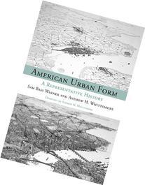 American Urban Form: A Representative History