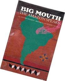 BIG MOUTH THE AMAZON SPEAKS