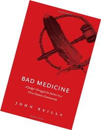 Bad Medicine: A Judge's Struggle for Justice in a First