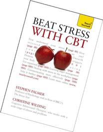Beat Stress With Cbt: Teach Yourself Guide