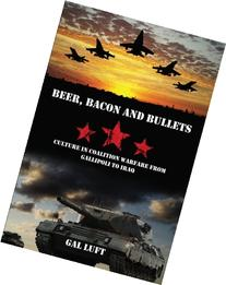 Beer, Bacon and Bullets: Culture in Coalition Warfare from