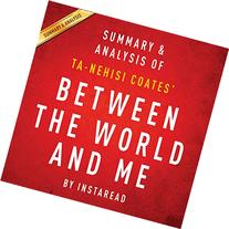 Between the World and Me by Ta-Nehisi Coates: Summary &