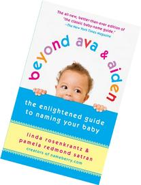 Beyond Ava & Aiden: The Enlightened Guide to Naming Your