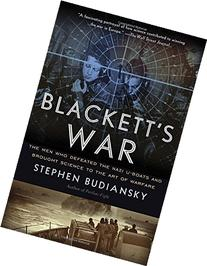 Blackett's War: The Men Who Defeated the Nazi U-Boats and