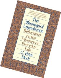 Blessings of Imperfection: Reflections on the Mystery of