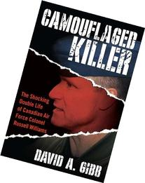 Camouflaged Killer: The Shocking Double Life of Canadian Air
