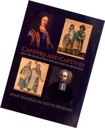 Captors and Captives: The 1704 French and Indian Raid on