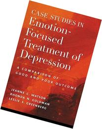 Case Studies in Emotion-Focused Treatment of Depression: A
