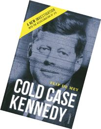 Cold Case Kennedy: A New Investigation into the