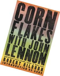 Corn Flakes with John Lennon: And Other Tales from a Rock 'n