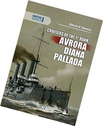Cruisers of the 1st Rank. Avrora, Diana, Pallada