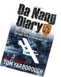 Da Nang Diary: A Forward Air Controller's Gunsight View of