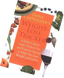 Dana Carpender's Weight-Loss Tracker: A Daily Calorie, Carb