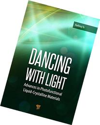 Dancing with Light: Advances in Photofunctional Liquid-