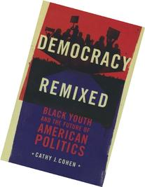 Democracy Remixed : Black Youth and the Future of American
