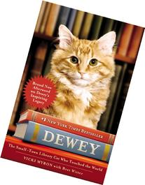 Dewey: The Small-Town Library Cat Who Touched the World