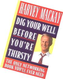 Dig Your Well Before You're Thirsty: The Only Networking