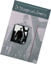 Dr. Strangelove's America