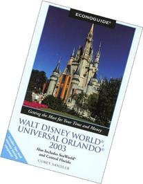 Econoguide Walt Disney World, Universal Orlando 2003: Also