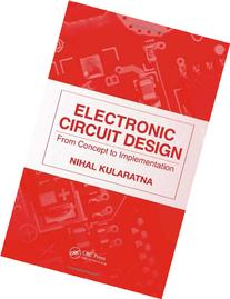 Electronic Circuit Design: From Concept to Implementation