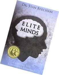 Elite Minds: Creating the Competitive Advantage