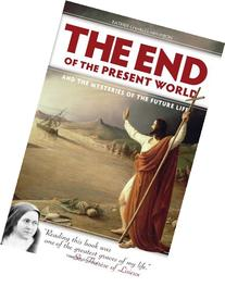 End of the Present World and the Mysteries of the Future