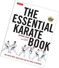 Essential Karate Book: For White Belts, Black Belts and All
