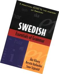 Essentials of Swedish Grammar: A Practical Guide to the