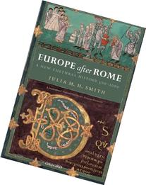 Europe after Rome: A New Cultural History, 500-1000