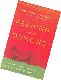 Feeding Your Demons: Ancient Wisdom for Resolving Inner