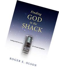Finding God in the Shack: Seeking Truth in a Story of Evil