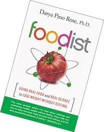 Foodist: Using Real Food and Real Science to Lose Weight