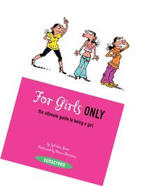 For Girls Only: The Ultimate Guide to Being a Girl